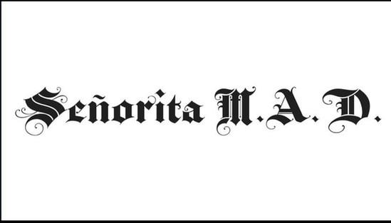 Senorita M.A.D.