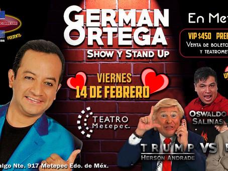 GERMÁN ORTEGA PRESENTA SU NUEVO SHOW Y STAND UP EN TEATRO METEPEC