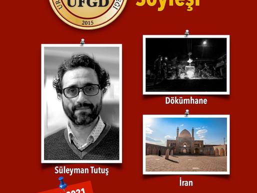 Süleyman Tutuş, Dökümhane ve İran Sunumlarıyla 27 Ocak'ta UFGD'de.