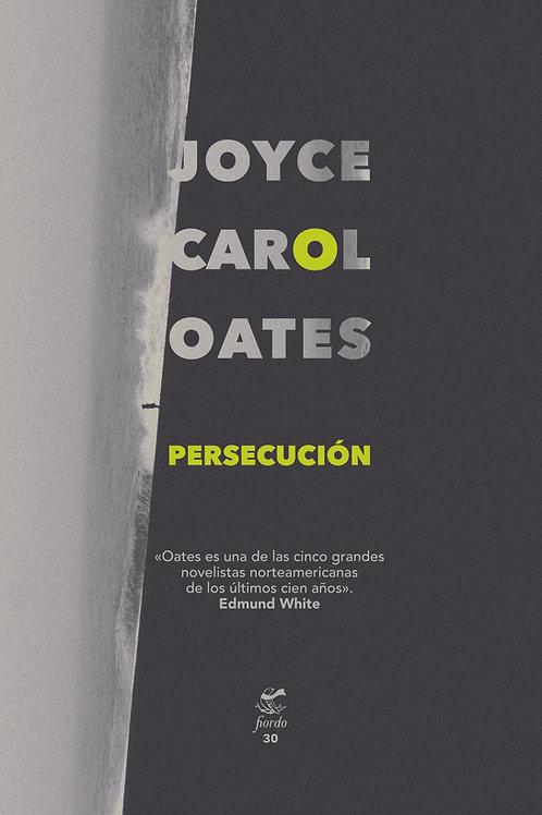 Persecución, de Joyce Carol Oates