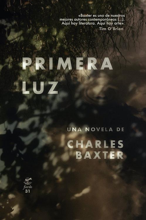 Primera luz, de Charles Baxter