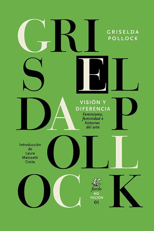 Visión y diferencia, de Griselda Pollock