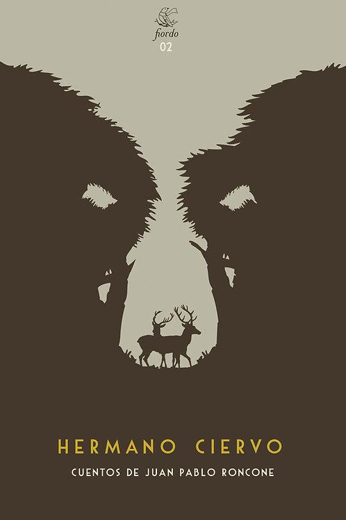 Hermano ciervo, de Juan Pablo Roncone
