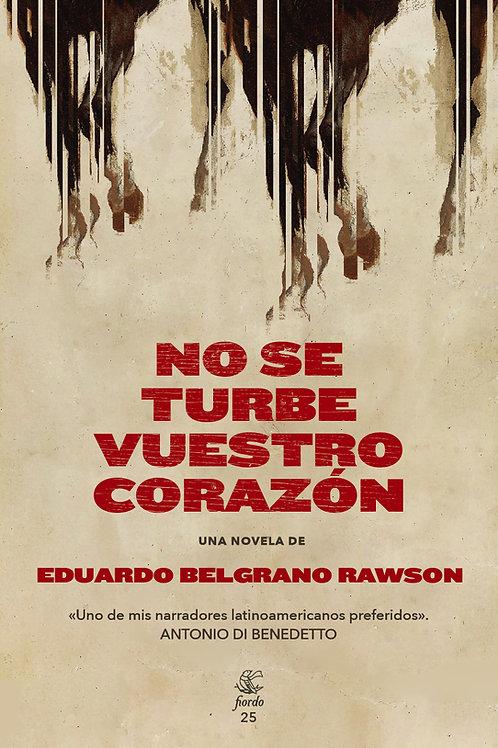 No se turbe vuestro corazón, de Eduardo Belgrano Rawson