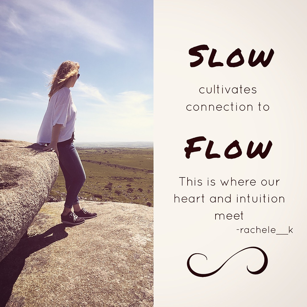 Slow cultivates Flow