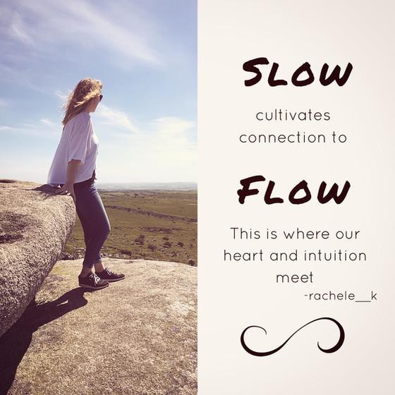 Slow = Flow