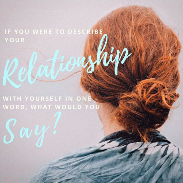 If you were to describe your relationship with yourself in one word, what would you say?