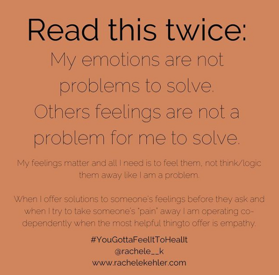 Emotions Aren't Problems to Solve