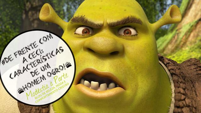De Frente com a Ceci #3: Características de um Homem Ogro!