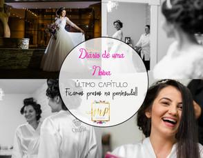 Diário de uma noiva - ÚLTIMO CAPÍTULO - Ficamos presos na península!!