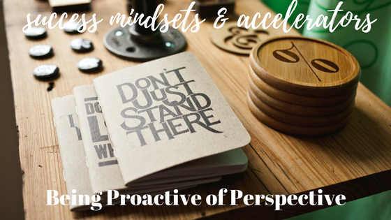 Being Proactive about Perspective