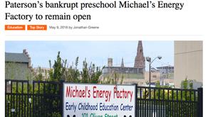 Paterson's Bankrupt Preschool Michael's Energy factory to Remain Open