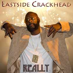 Eastside Crackhead _ Really _ album cove