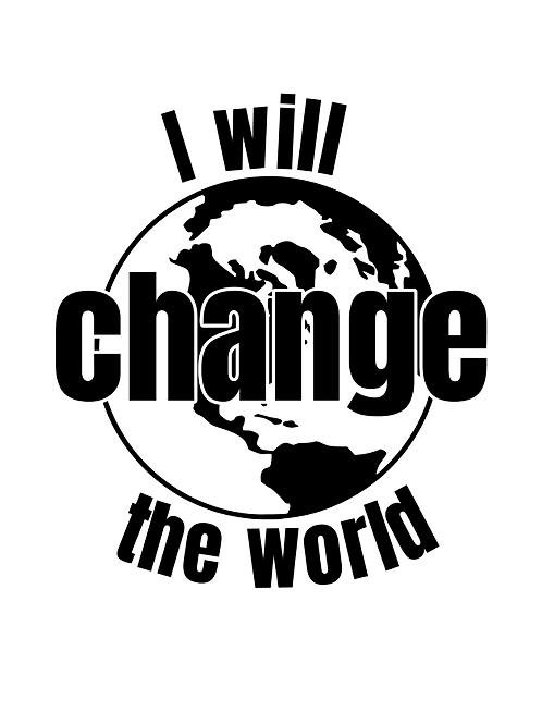 I will change the world