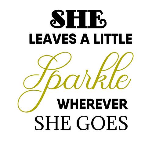 SHE LEAVES A LITTLE Sparkle WHEREVER SHE GOES 2