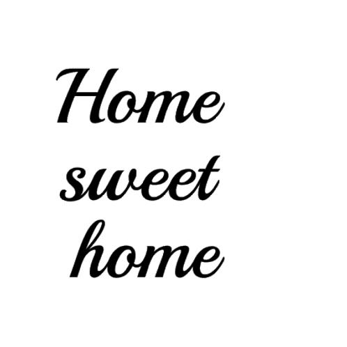 Home sweet home, skyltdekal