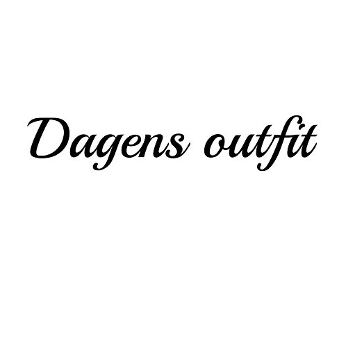 Dagens outfit