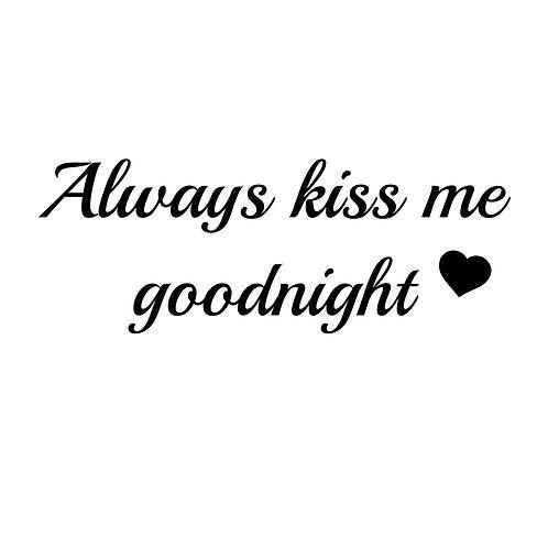 Always kiss ...