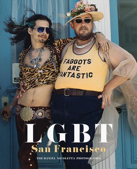 LGBT San Francisco - The Daniel Nicoletta Photographs published by Reel Art Press in 2017