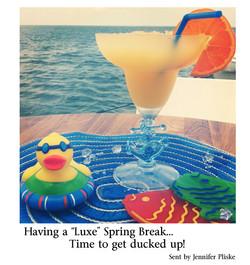 Jennifer Pliske Having a luxe spring break Time to get Ducked Up! 2.jpg
