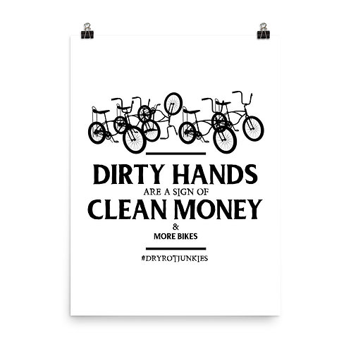Poster - Dirty Hands Clean Money More Bikes