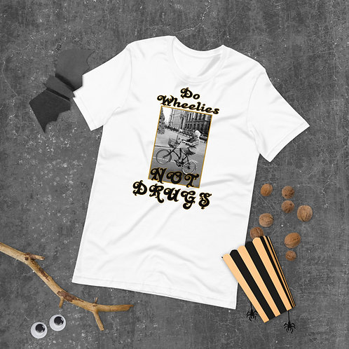 Short-Sleeve Unisex T-Shirt - DO WHEELIES, NOT DRUGS