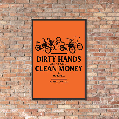 Framed poster - Dirty Hands Clean Money More Bikes