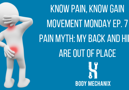 Your Hips Don't Go Out of Place: Pain Myths Ep. 7 Movement Monday