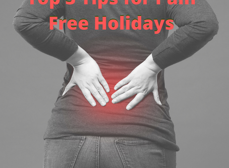 Top 3 Tips for Pain Free Holidays