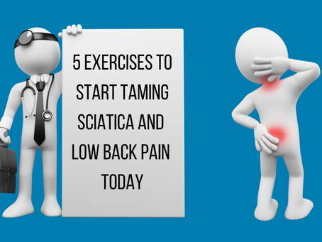 5 Exercises to start taming sciatica and back pain now