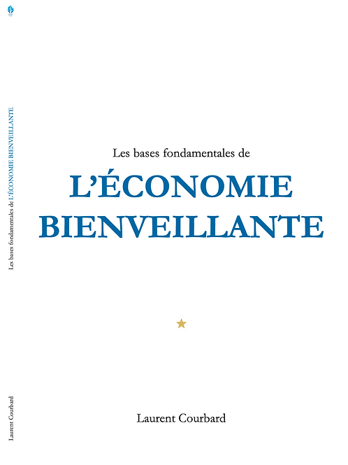 """Livre """"Les bases fondamentales de l'Economie Bienveillante"""" Laurent Courbard"""