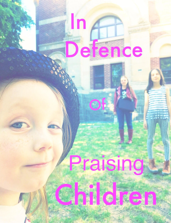 In Defence of Praising Children