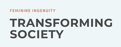 Feminine-Ingenuity-Transforming-Society-