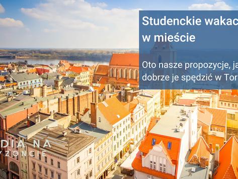 Wakacje na studencką kieszeń #4 Toruń