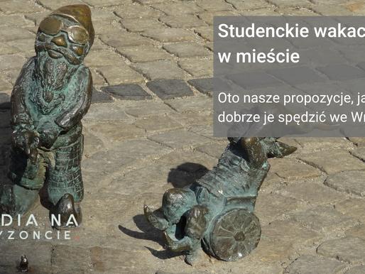 Wakacje na studencką kieszeń #1 Wrocław