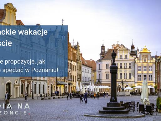 Wakacje na studencką kieszeń #3 Poznań