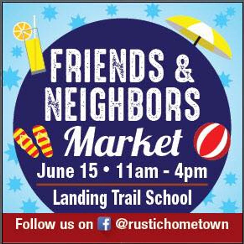 Friend & Neighbors Market - End of School!