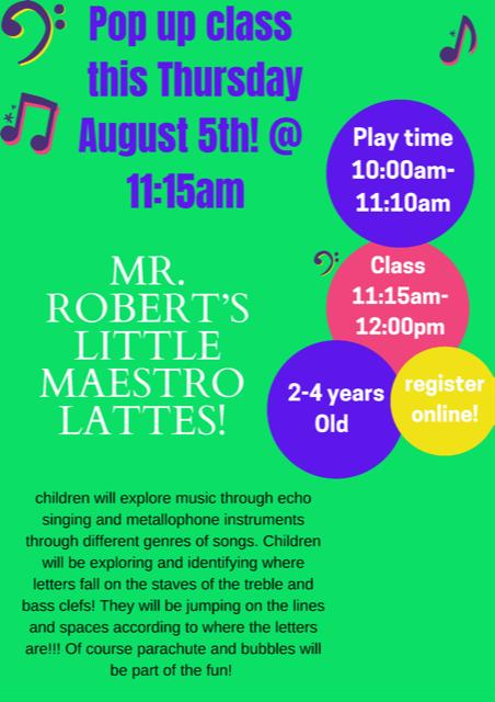 8/5 @ 11:15am Up Music Class- Mr. Robert