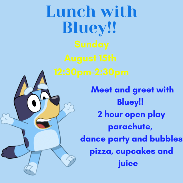 Sun 8/15 @ 1230pm Lunch with Bluey!