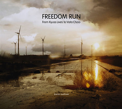 Freedom Run - From Kyuss Lives to Vista Chino