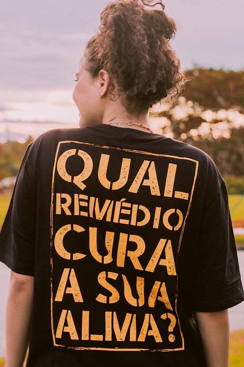 """Camiseta """"QUAL REMÉDIO CURA A SUA ALMA?"""""""
