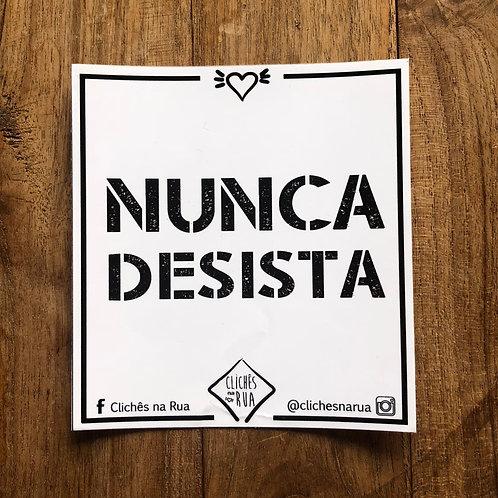 NUNCA DESISTA - ADESIVO