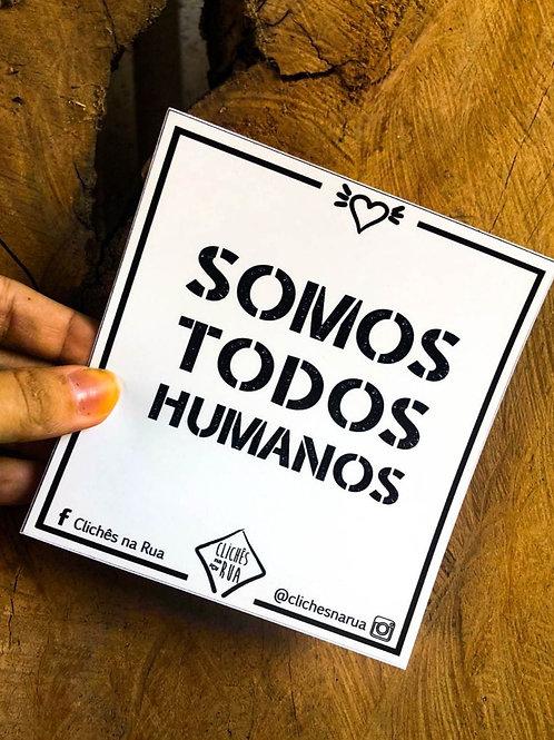 SOMOS TODOS HUMANOS - ADESIVO