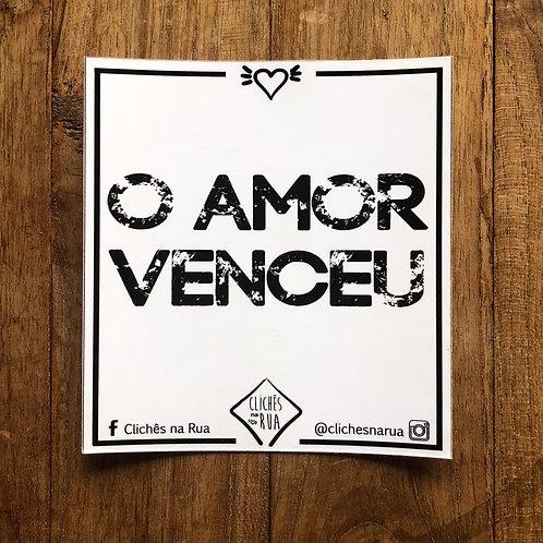 O AMOR VENCEU - ADESIVO