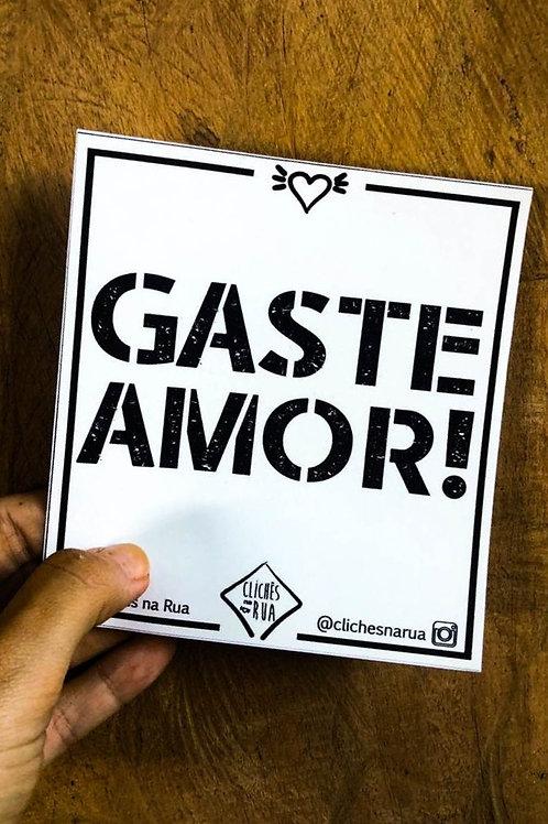 GASTE AMOR - ADESIVO P