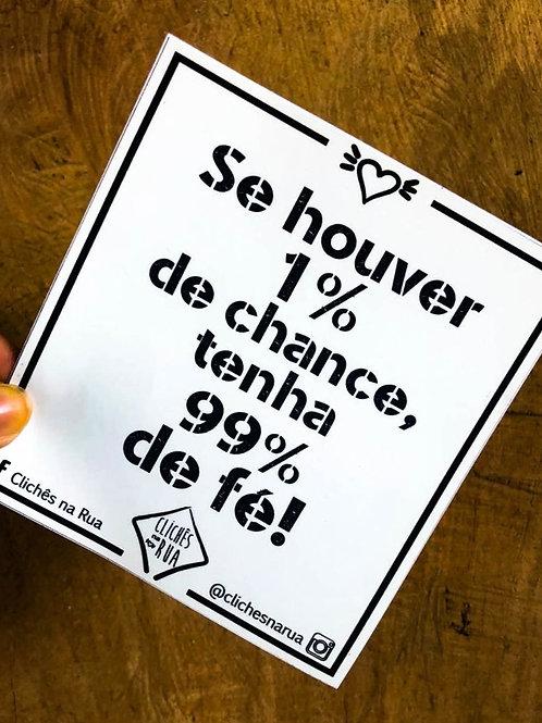 SE HOUVER 1% DE CHANCE - ADESIVO