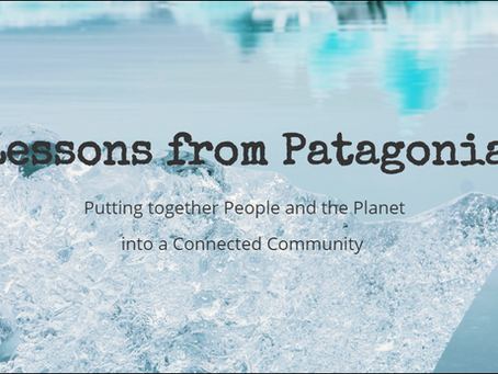 Lessons from Patagonia: Putting together People and the Planet into a Connected Community