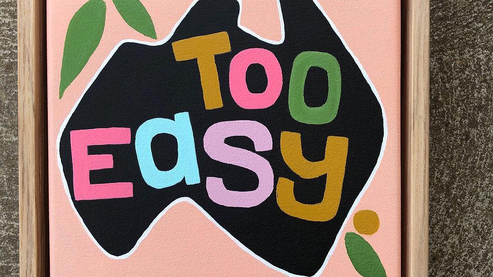 'Too easy'