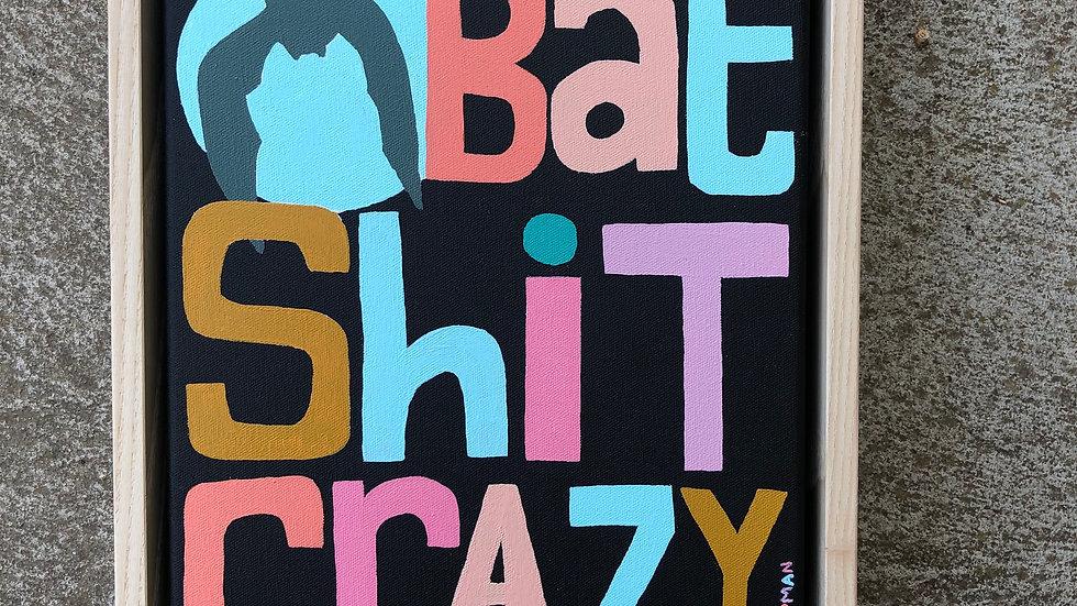 'Bat shit crazy' Original Small Painting