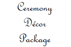 Wedding Ceremony - Decor Package